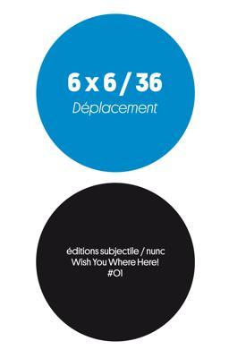 6 x 6 / 36 - Déplacement